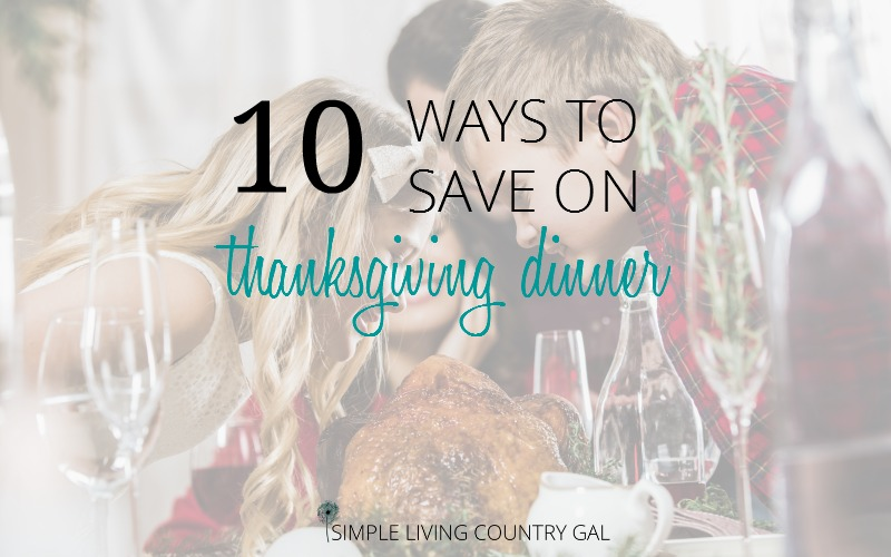 10 Ways To Save Money On Thanksgiving Dinner