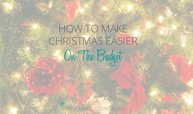 How To Make Christmas Easier On The Budget
