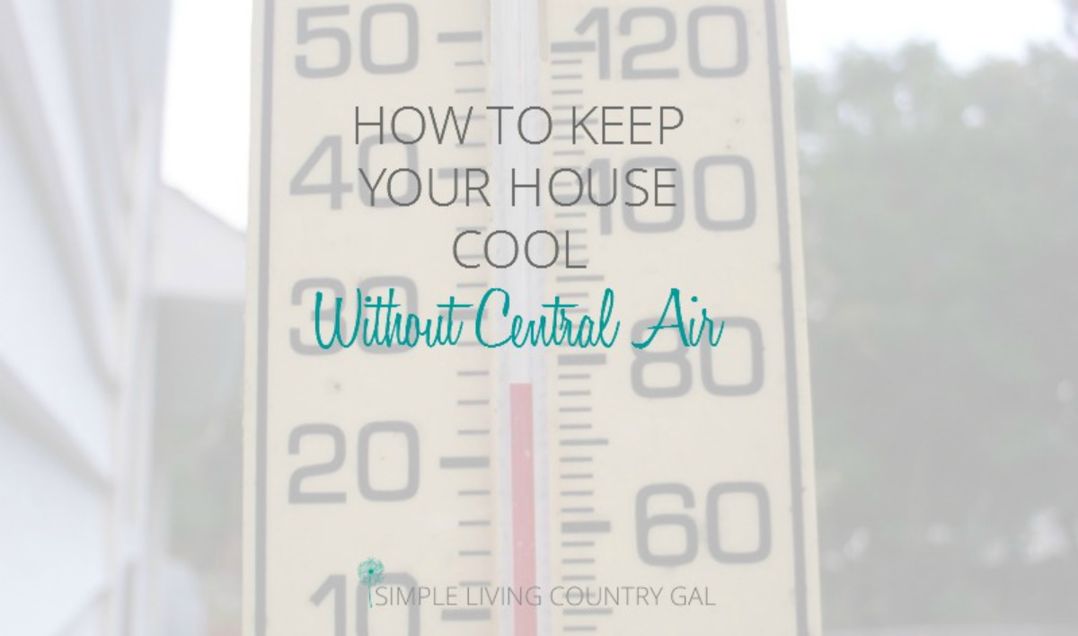 How To Keep Your House Cool Without Central Air