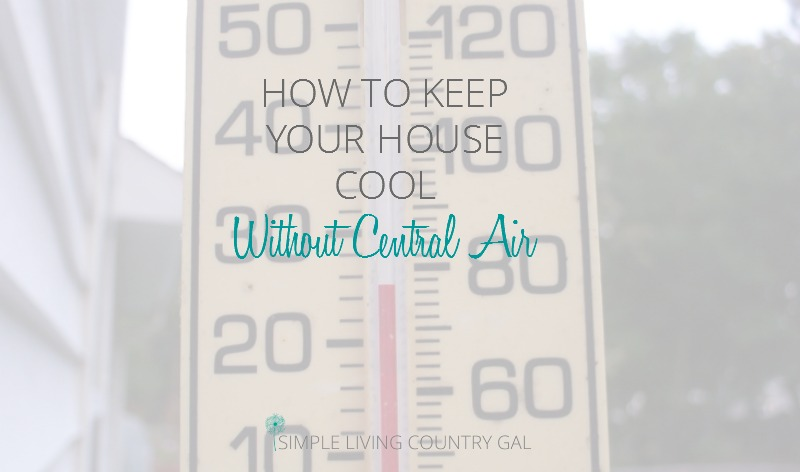 A thermometer. How to keep your house cool without central air! Pin now so you can read it later!