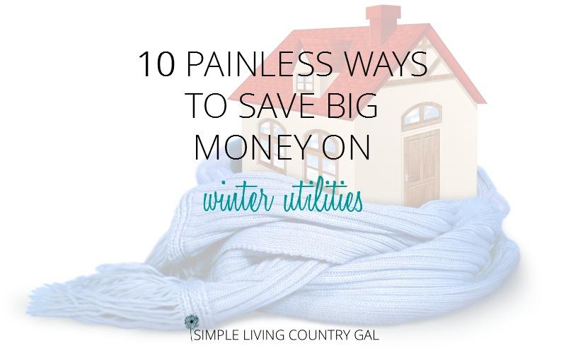 10 Ways To Save On Winter Utilities