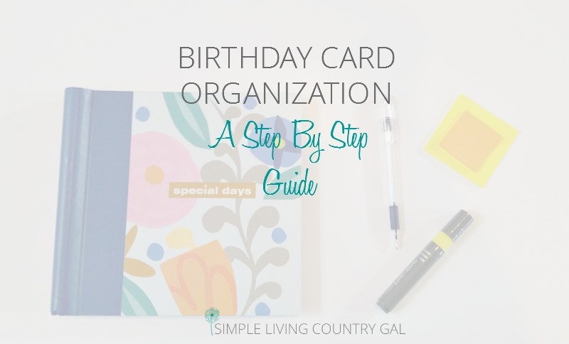 Birthday Card Organization-A Step By Step Guide