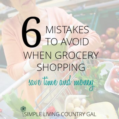 AVOID THESE TOP MISTAKES AT THE GROCERY STORE AND SAVE LOADS OF TIME AND MONEY TOO!