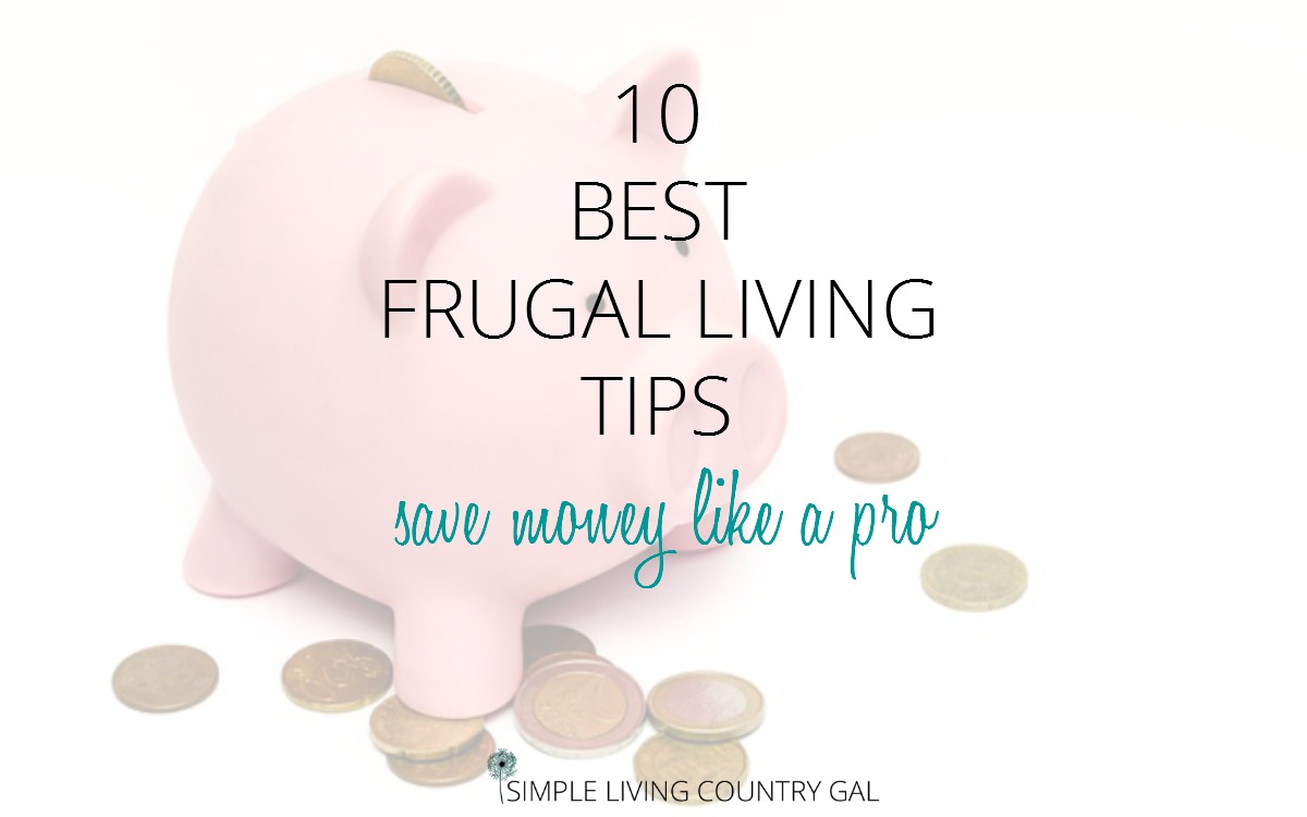 10 best frugal living tips save money like a pro for Minimalist living money