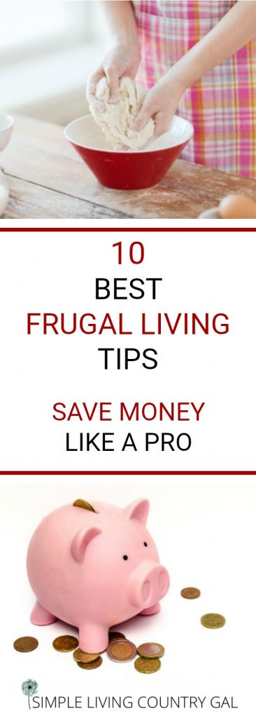 Learn my 10 best frugal living tips. Learn how to save money the old fashioned way