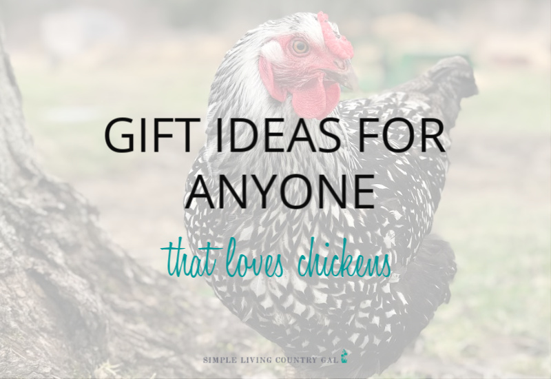 Gift Ideas for the Chicken Lover in our Life