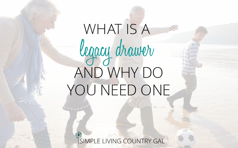 What Is A Legacy Drawer And Why Do You Need One