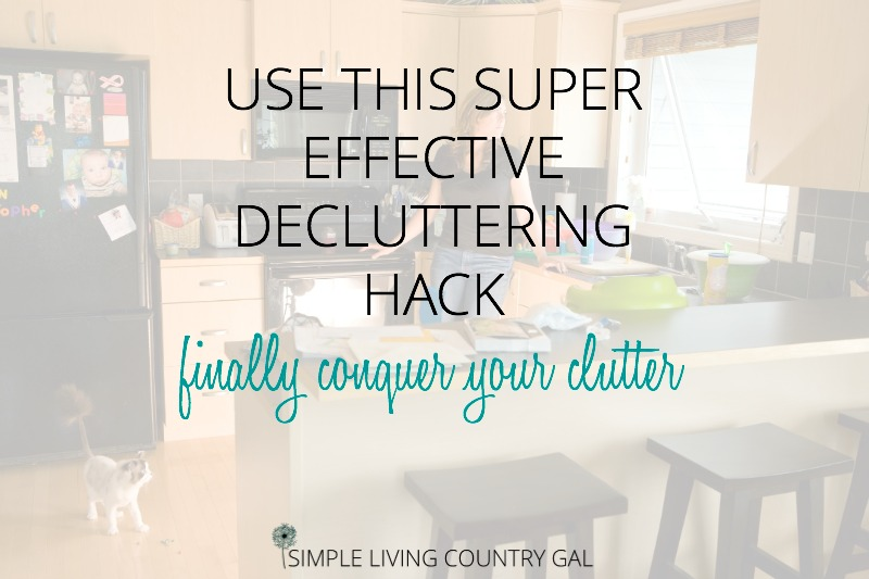 My Super Effective Decluttering Hack