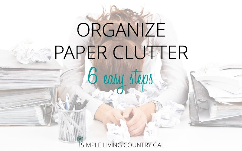 Organize Paper Clutter In 6 Easy Steps