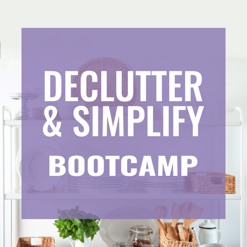 Declutter & Simplify Bootcamp