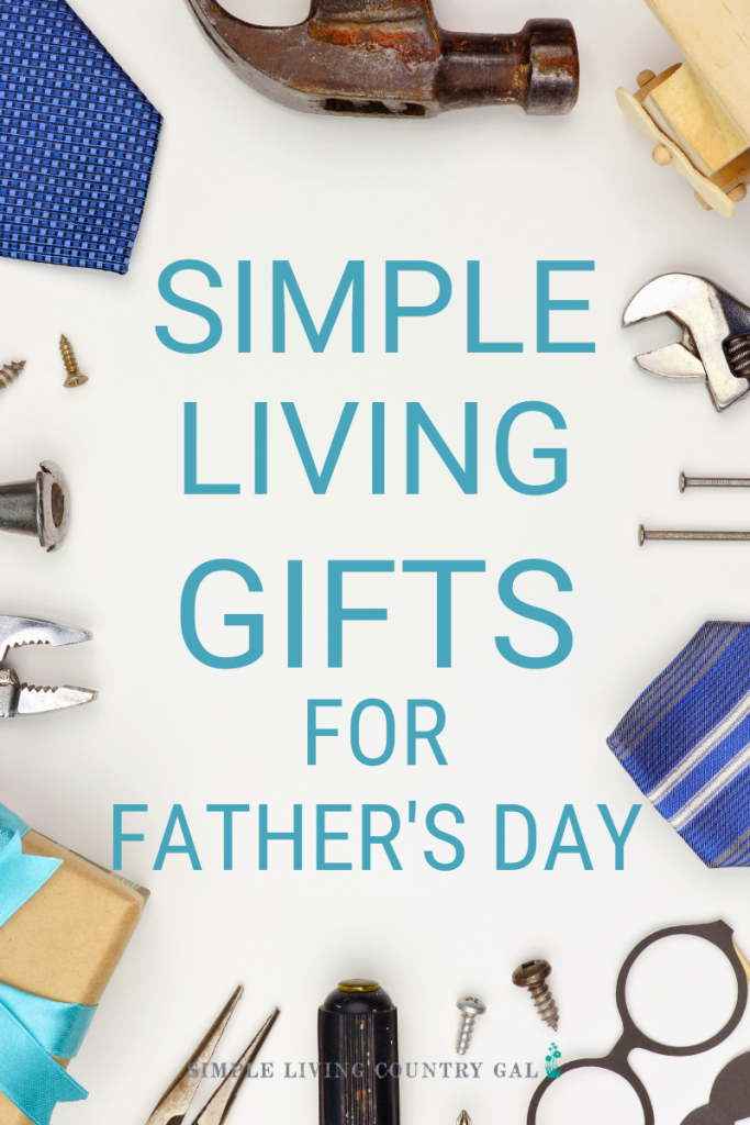 Unique father's day gift ideas for the homestead