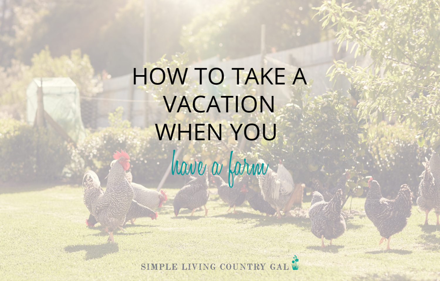 How to Take a Vacation When you Farm