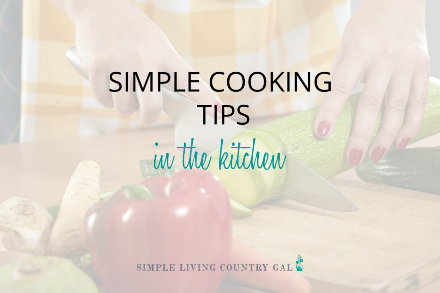 Simple Cooking Tips for the Kitchen