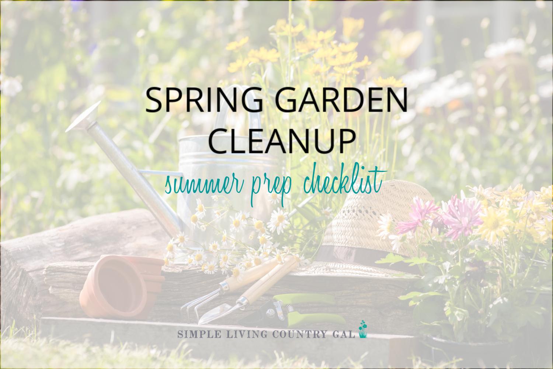 How to Prepare Your Garden for Summer. Garden Clean Up Checklist